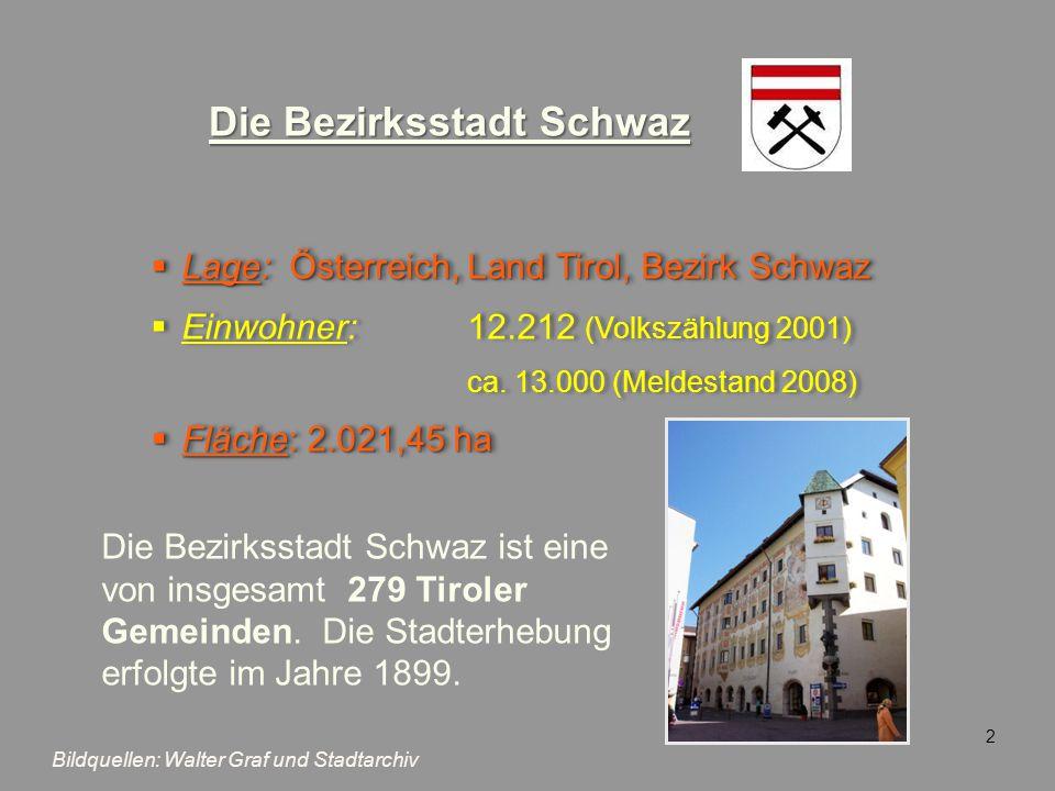  Lage: Österreich,Land Tirol, Bezirk Schwaz  Einwohner: 12.212 (Volkszählung 2001) ca. 13.000 (Meldestand 2008)  Fläche: 2.021,45 ha  Lage: Österr