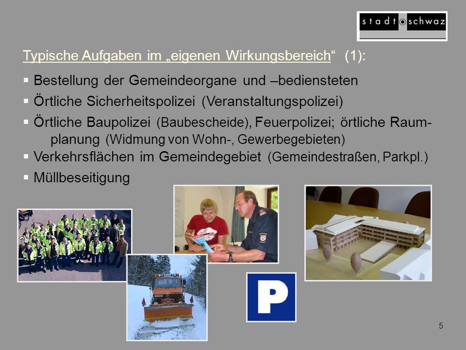 """Typische Aufgaben im """"eigenen Wirkungsbereich"""" (1):  Bestellung der Gemeindeorgane und –bediensteten  Örtliche Sicherheitspolizei (Veranstaltungspol"""