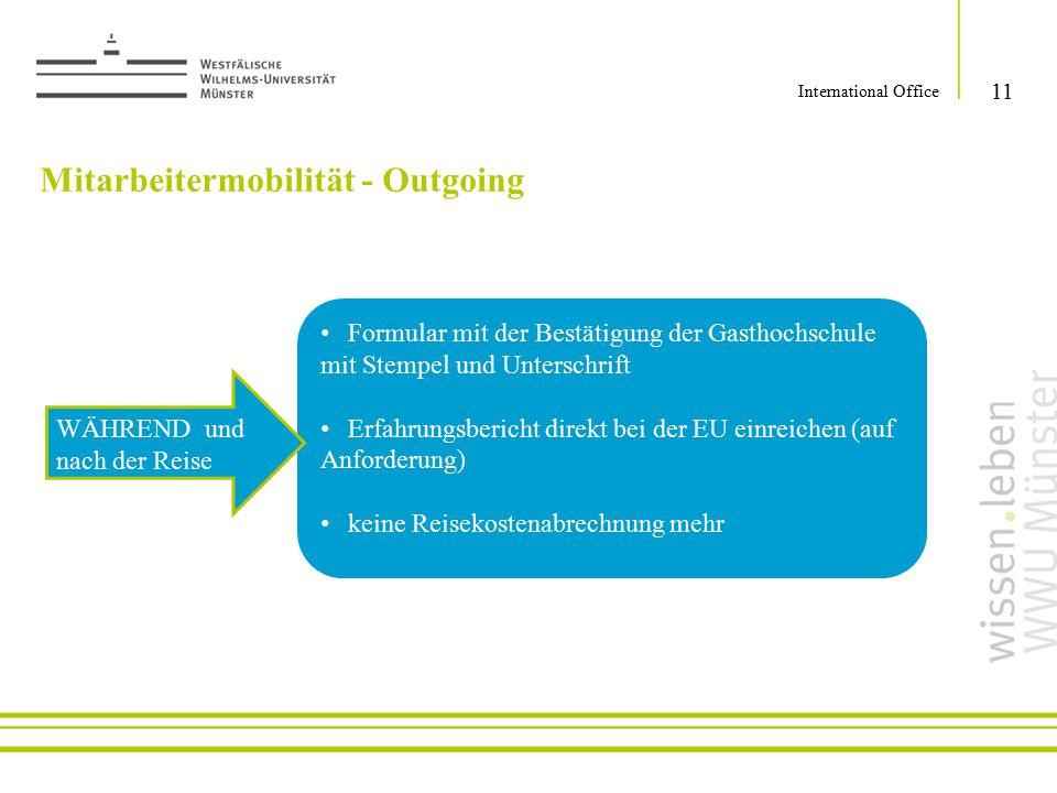 11 International Office Mitarbeitermobilität - Outgoing Formular mit der Bestätigung der Gasthochschule mit Stempel und Unterschrift Erfahrungsbericht