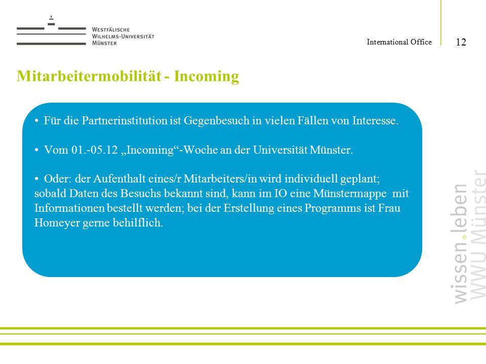 """12 International Office Für die Partnerinstitution ist Gegenbesuch in vielen Fällen von Interesse. Vom 01.-05.12 """"Incoming""""-Woche an der Universität M"""