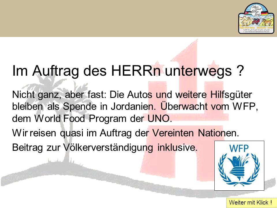 Im Auftrag des HERRn unterwegs ? Nicht ganz, aber fast: Die Autos und weitere Hilfsgüter bleiben als Spende in Jordanien. Überwacht vom WFP, dem World
