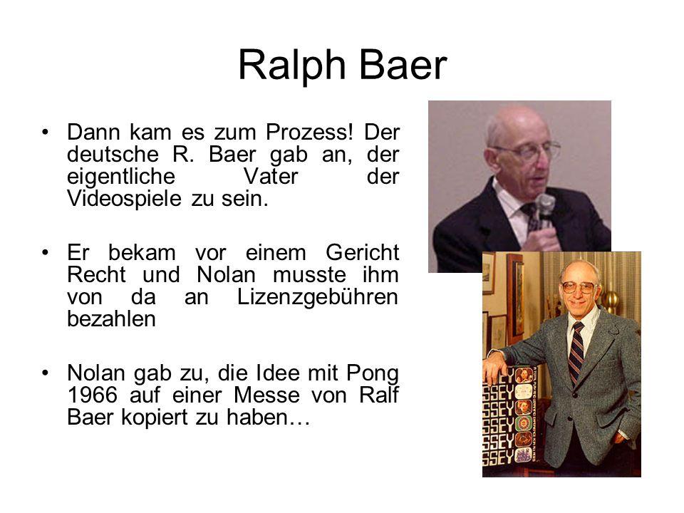 Ralph Baer Dann kam es zum Prozess. Der deutsche R.