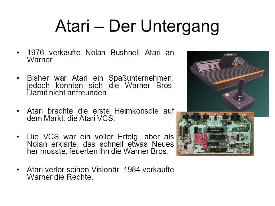 Atari – Der Untergang 1976 verkaufte Nolan Bushnell Atari an Warner.