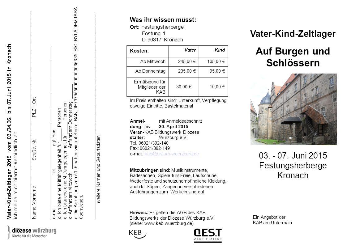 Was ihr wissen müsst: Ort: Festungsherberge Festung 1 D-96317 Kronach Im Preis enthalten sind: Unterkunft, Verpflegung, etwaige Eintritte, Bastelmaterial Anmel-mit Anmeldeabschnitt dung:bis 30.
