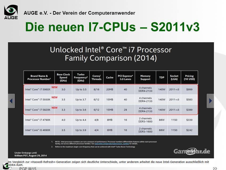 AUGE e.V. - Der Verein der Computeranwender Die neuen I7-CPUs – S2011v3 22 PGP III/15