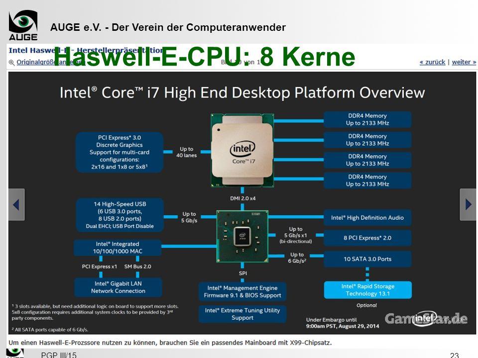 AUGE e.V. - Der Verein der Computeranwender Haswell-E-CPU: 8 Kerne 23 PGP III/15