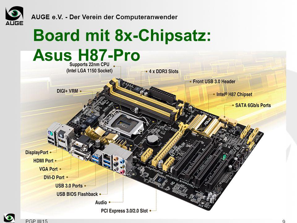 AUGE e.V. - Der Verein der Computeranwender Board mit 8x-Chipsatz: Asus H87-Pro 9 PGP III/15