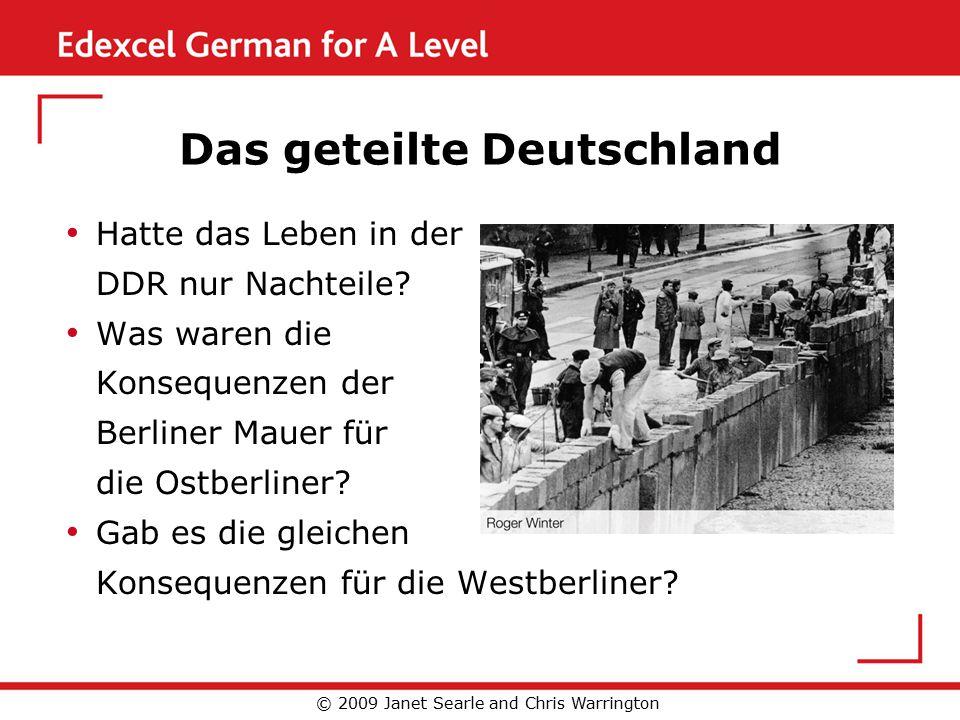 Das geteilte Deutschland Hatte das Leben in der DDR nur Nachteile.