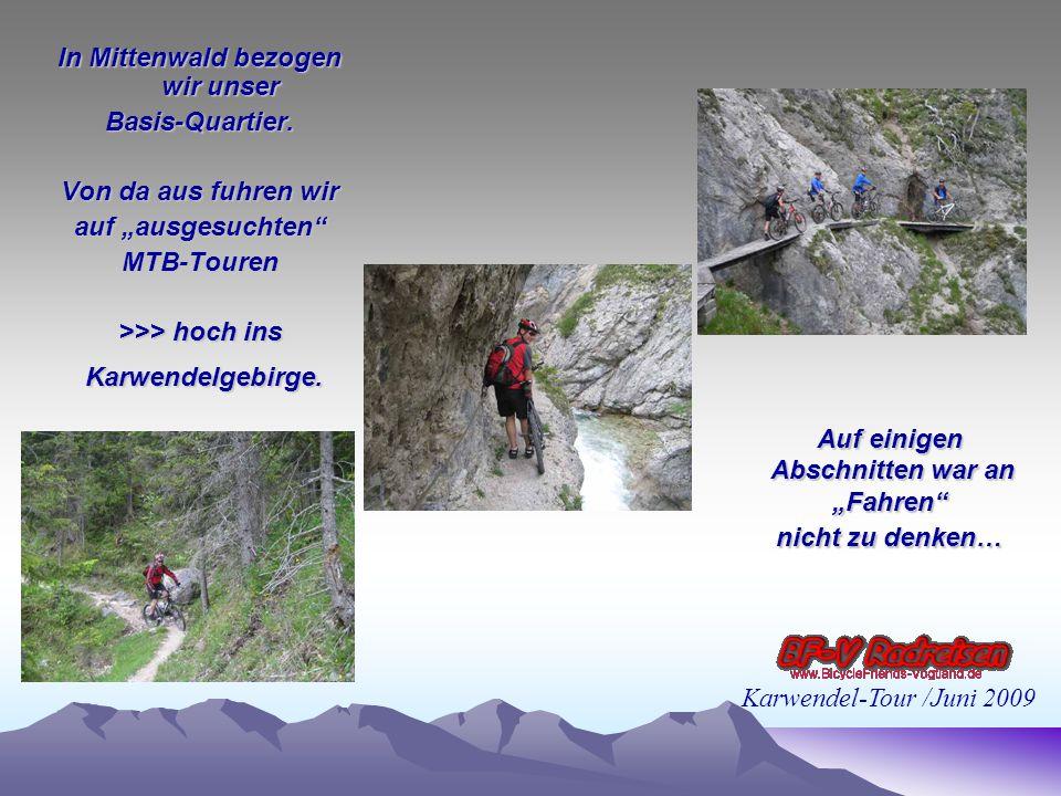 Hoch oben auf´n Berg - war´s nicht nur Extrem schwer, sondern auch Extrem kalt Karwendel-Tour /Juni 2009 …aber Spass hatten wir zu jeder Zeit.