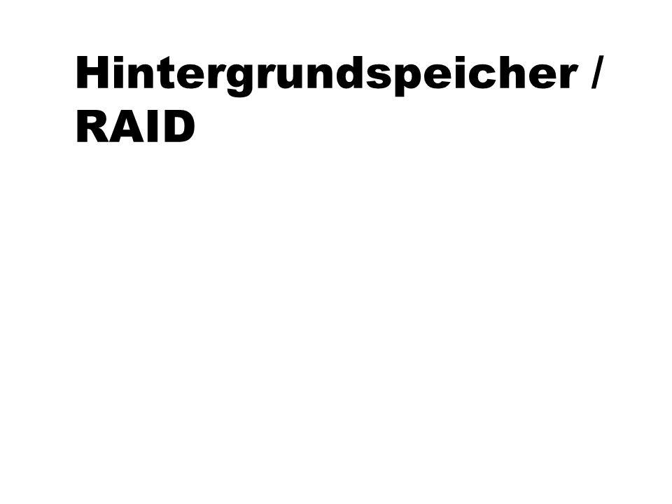 Hintergrundspeicher / RAID