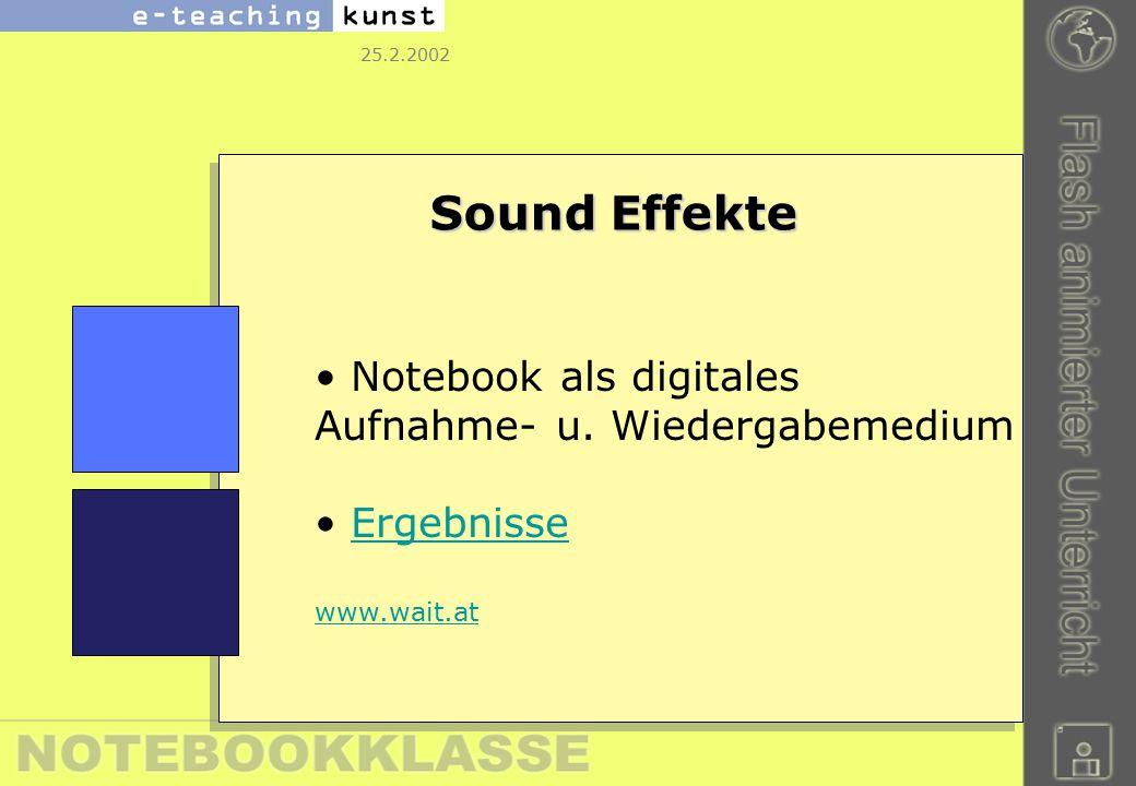 25.2.2002 Sound Effekte Notebook als digitales Aufnahme- u. Wiedergabemedium Ergebnisse www.wait.at