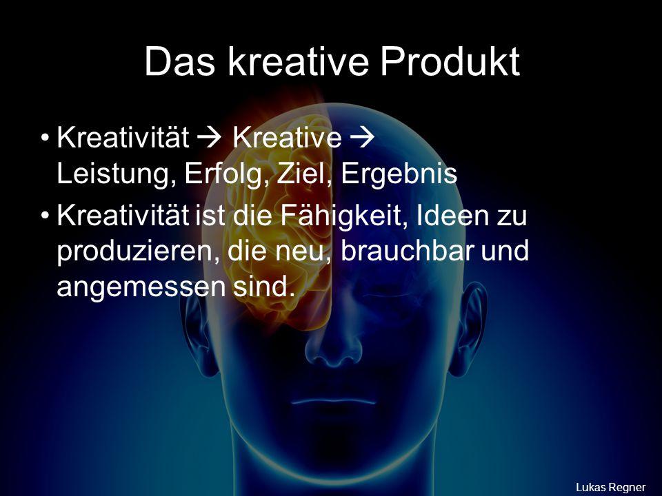 Das kreative Produkt Kreativität  Kreative  Leistung, Erfolg, Ziel, Ergebnis Kreativität ist die Fähigkeit, Ideen zu produzieren, die neu, brauchbar