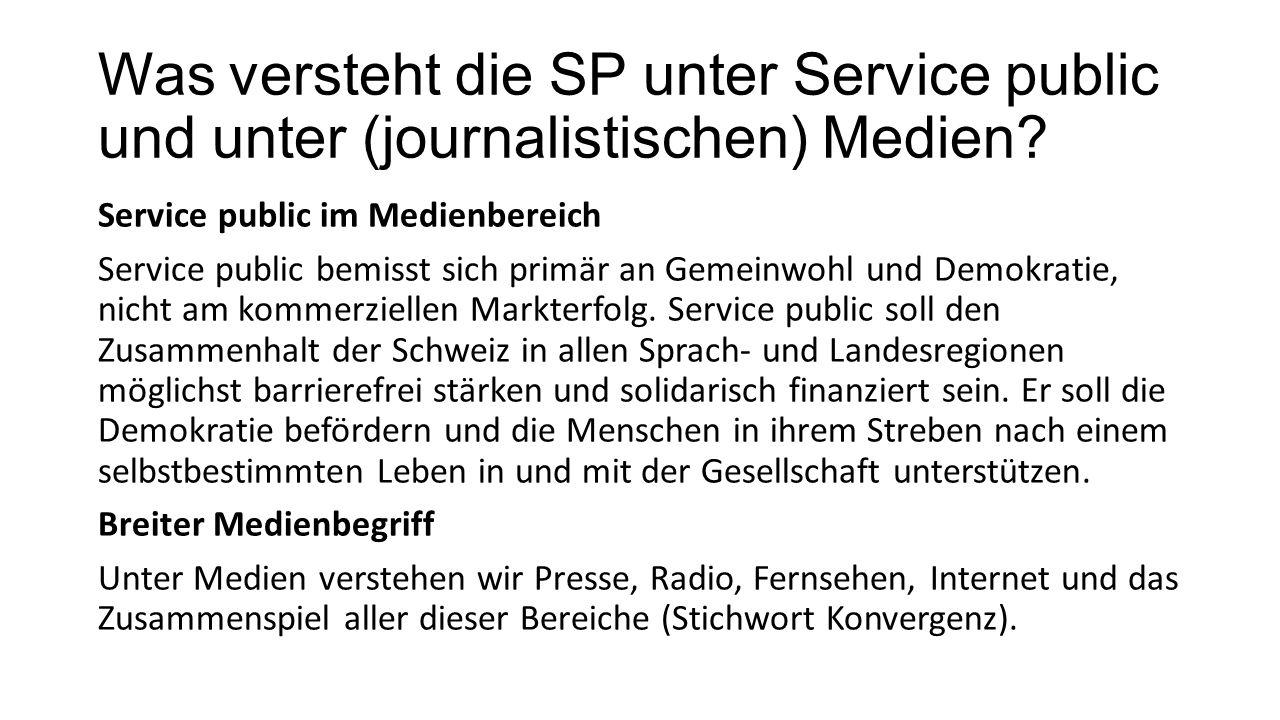 Was versteht die SP unter Service public und unter (journalistischen) Medien.