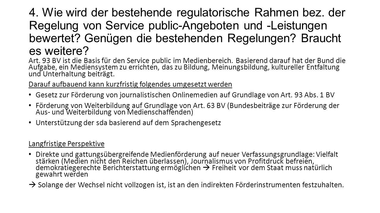 4. Wie wird der bestehende regulatorische Rahmen bez.