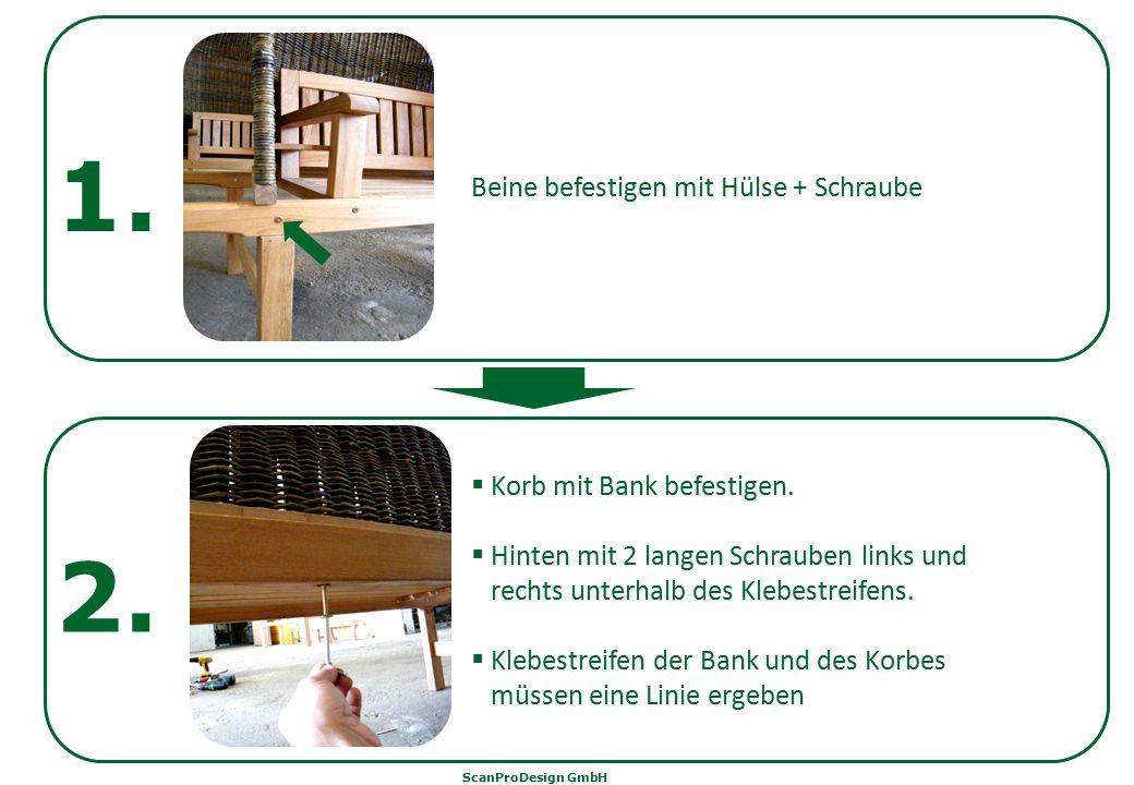 1. Beine befestigen mit Hülse + Schraube 2.  Korb mit Bank befestigen.  Hinten mit 2 langen Schrauben links und rechts unterhalb des Klebestreifens.