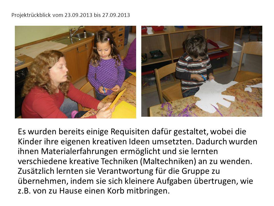 Projektrückblick vom 23.09.2013 bis 27.09.2013 Es wurden bereits einige Requisiten dafür gestaltet, wobei die Kinder ihre eigenen kreativen Ideen umsetzten.