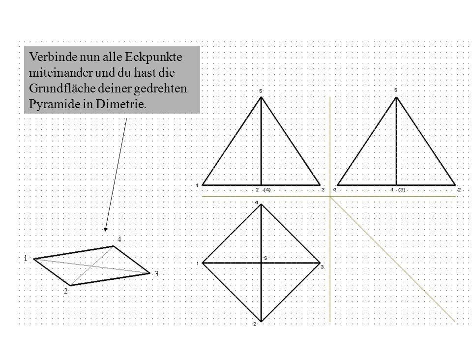 1 3 Verbinde nun alle Eckpunkte miteinander und du hast die Grundfläche deiner gedrehten Pyramide in Dimetrie.