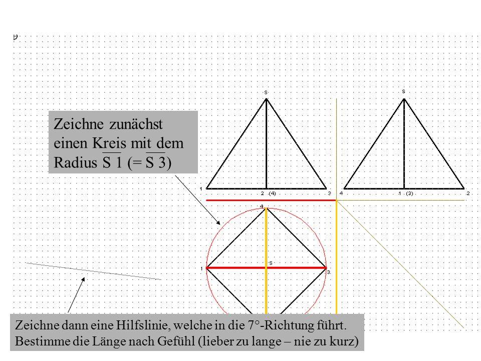 Zeichne zunächst einen Kreis mit dem Radius S 1 (= S 3) Zeichne dann eine Hilfslinie, welche in die 7°-Richtung führt.