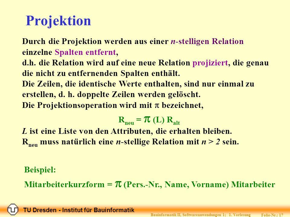 TU Dresden - Institut für Bauinformatik Folie-Nr.: 16 Bauinformatik II, Softwareanwendungen 1; 1.