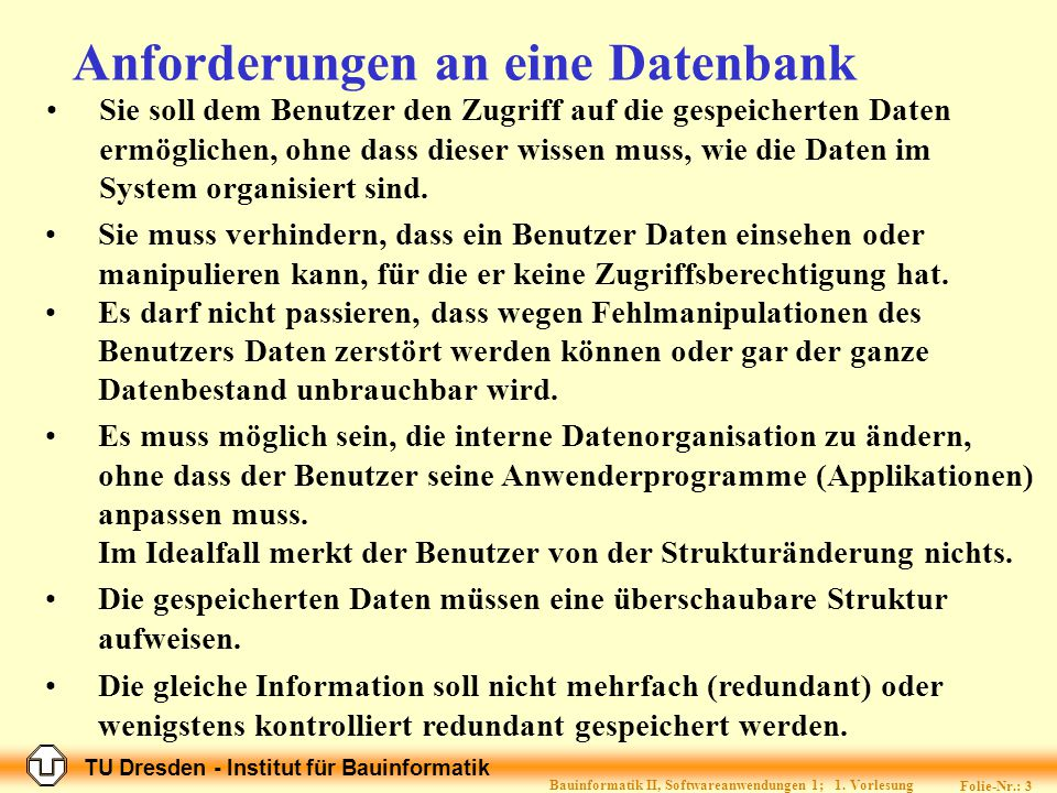 TU Dresden - Institut für Bauinformatik Folie-Nr.: 2 Bauinformatik II, Softwareanwendungen 1; 1.