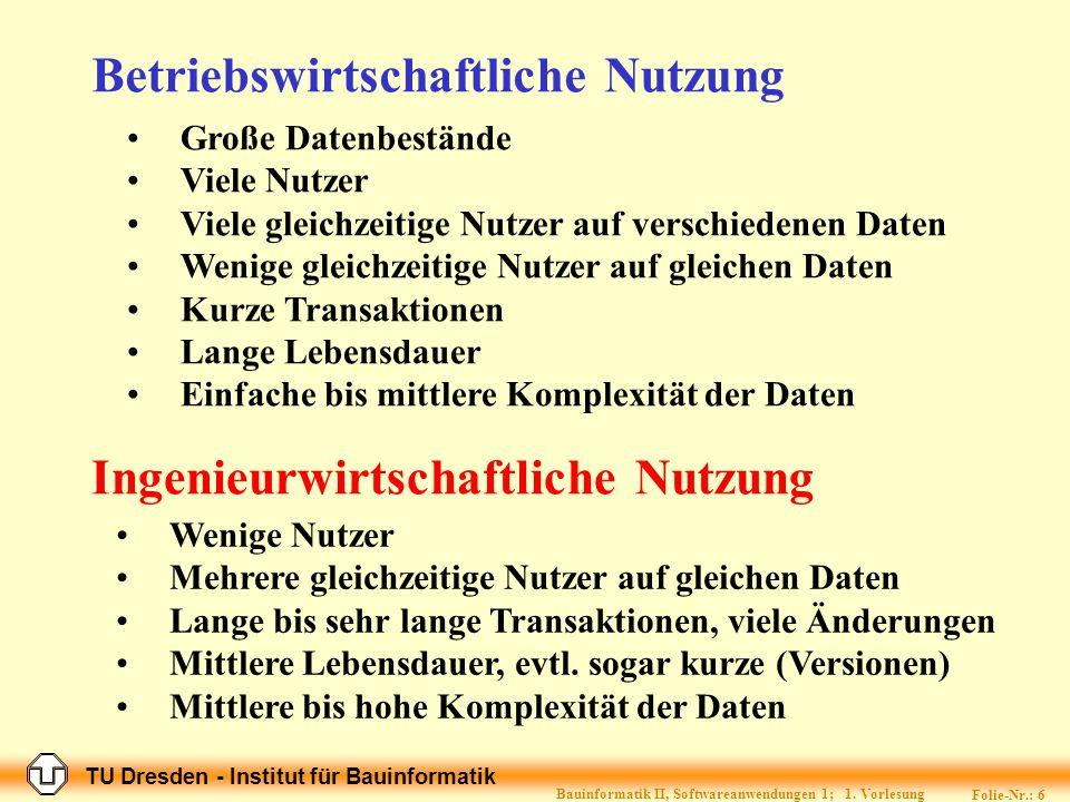 TU Dresden - Institut für Bauinformatik Folie-Nr.: 26 Bauinformatik II, Softwareanwendungen 1; 1.