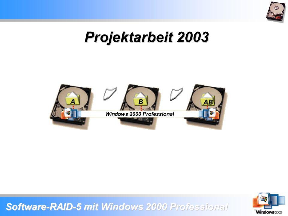 Software-RAID-5 mit Windows 2000 Professional Projektarbeit 2003
