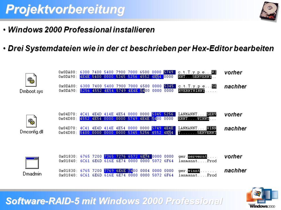 Software-RAID-5 mit Windows 2000 Professional vorher nachher vorher nachher vorher nachherProjektvorbereitung Windows 2000 Professional installieren W