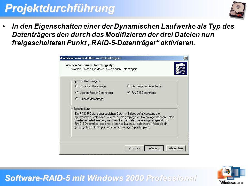 Software-RAID-5 mit Windows 2000 Professional Projektdurchführung In den Eigenschaften einer der Dynamischen Laufwerke als Typ des Datenträgers den du