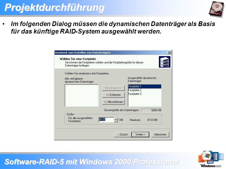 Software-RAID-5 mit Windows 2000 Professional Projektdurchführung Im folgenden Dialog müssen die dynamischen Datenträger als Basis für das künftige RA
