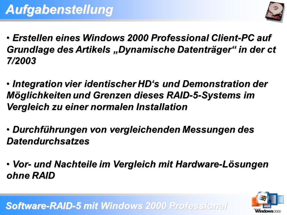 """Software-RAID-5 mit Windows 2000 Professional Aufgabenstellung Erstellen eines Windows 2000 Professional Client-PC auf Grundlage des Artikels """"Dynamis"""