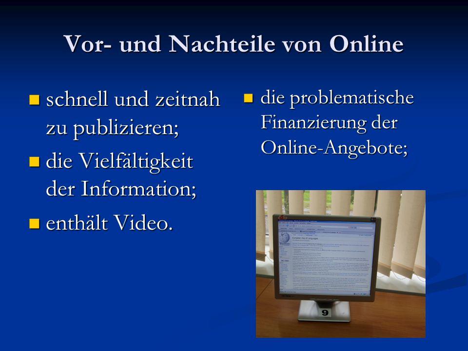 Vor- und Nachteile von Online schnell und zeitnah zu publizieren; schnell und zeitnah zu publizieren; die Vielfältigkeit der Information; die Vielfältigkeit der Information; enthält Video.