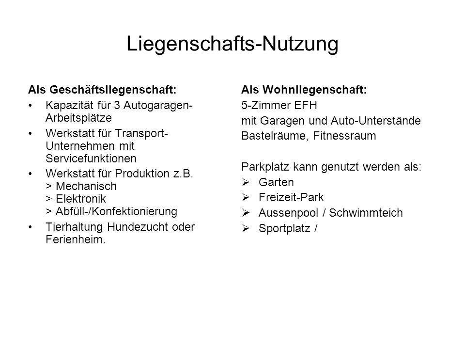 Liegenschafts-Nutzung Als Geschäftsliegenschaft: Kapazität für 3 Autogaragen- Arbeitsplätze Werkstatt für Transport- Unternehmen mit Servicefunktionen Werkstatt für Produktion z.B.