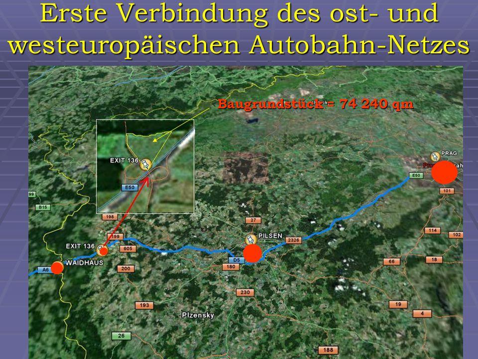 Erste Verbindung des ost- und westeuropäischen Autobahn-Netzes Baugrundstück = 74 240 qm