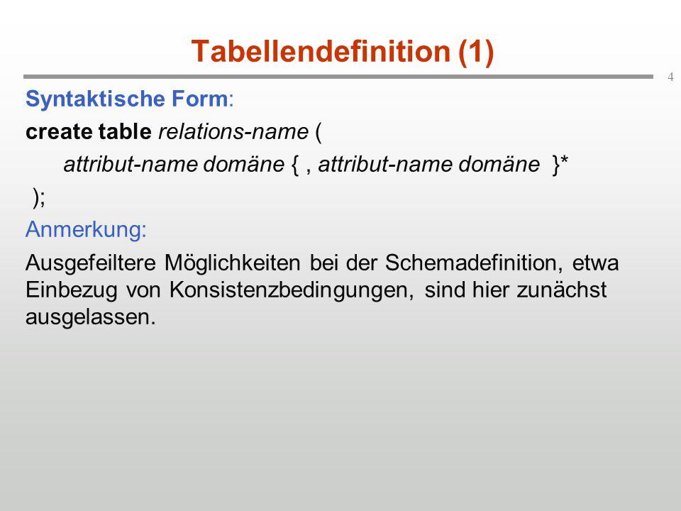 5 Persistenz Regelung: Jede mittels create table erstellte Tabelle ist automatisch persistent, es sei denn sie wird ausdrücklich als transient gekennzeichnet.