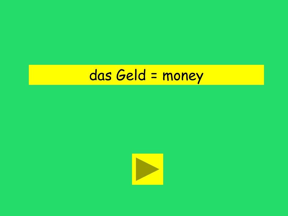 das Geld = money
