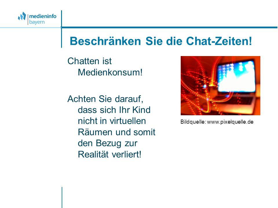 Beschränken Sie die Chat-Zeiten.Chatten ist Medienkonsum.