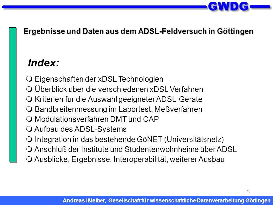 2 Ergebnisse und Daten aus dem ADSL-Feldversuch in Göttingen  Eigenschaften der xDSL Technologien  Überblick über die verschiedenen xDSL Verfahren 