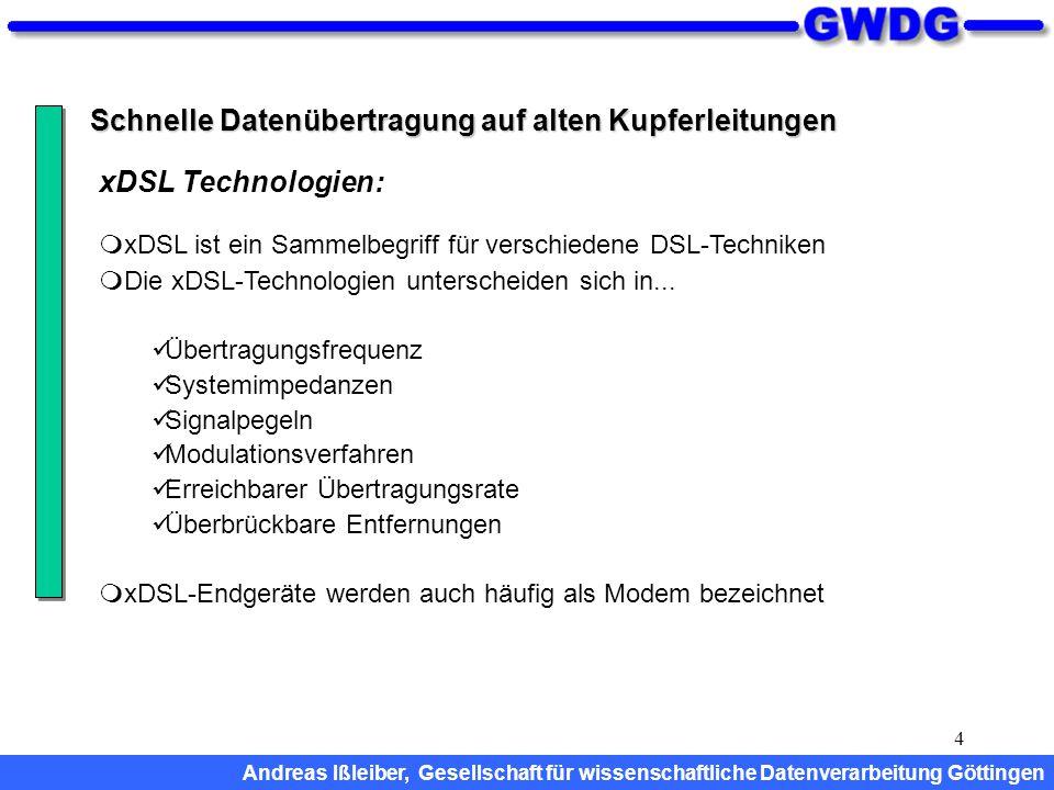 4 Schnelle Datenübertragung auf alten Kupferleitungen  xDSL ist ein Sammelbegriff für verschiedene DSL-Techniken  Die xDSL-Technologien unterscheide