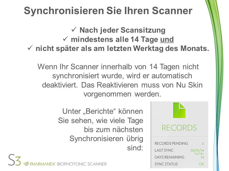 Synchronisieren Sie Ihren Scanner Nach jeder Scansitzung mindestens alle 14 Tage und nicht später als am letzten Werktag des Monats.