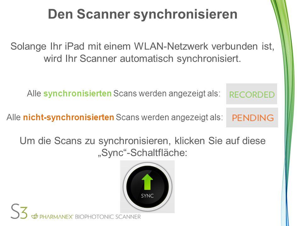 Den Scanner synchronisieren Solange Ihr iPad mit einem WLAN-Netzwerk verbunden ist, wird Ihr Scanner automatisch synchronisiert.