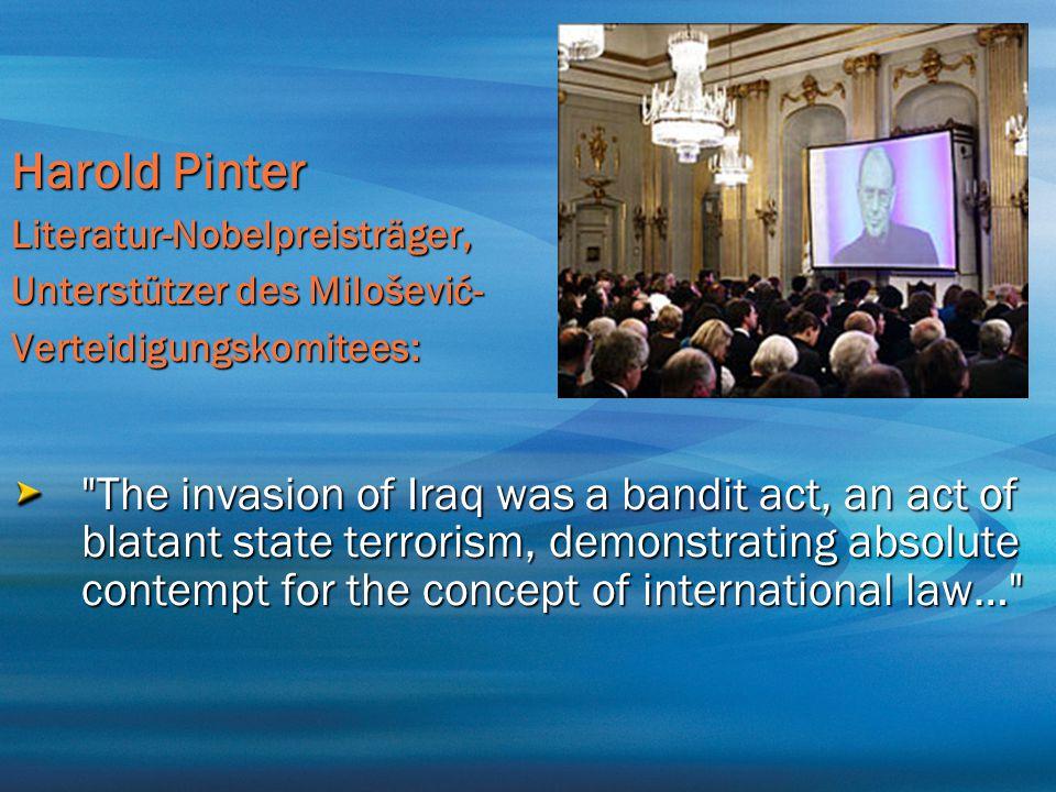 Harold Pinter Literatur-Nobelpreisträger, Unterstützer des Milošević- Verteidigungskomitees: