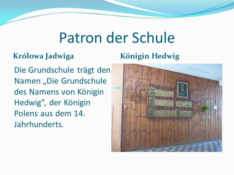"""Patron der Schule Królowa Jadwiga Königin Hedwig Die Grundschule trägt den Namen """"Die Grundschule des Namens von Königin Hedwig , der Königin Polens aus dem 14."""