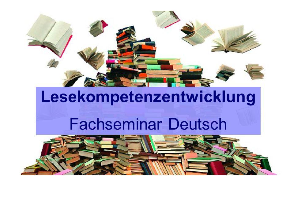 Anja Schmitt, M.A. Lesekompetenzentwicklung Fachseminar Deutsch