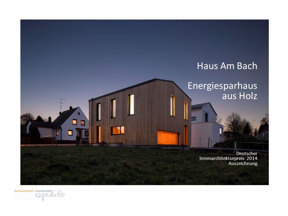 Haus Am Bach Energiesparhaus aus Holz Deutscher Innenarchitekturpreis 2014 Auszeichnung