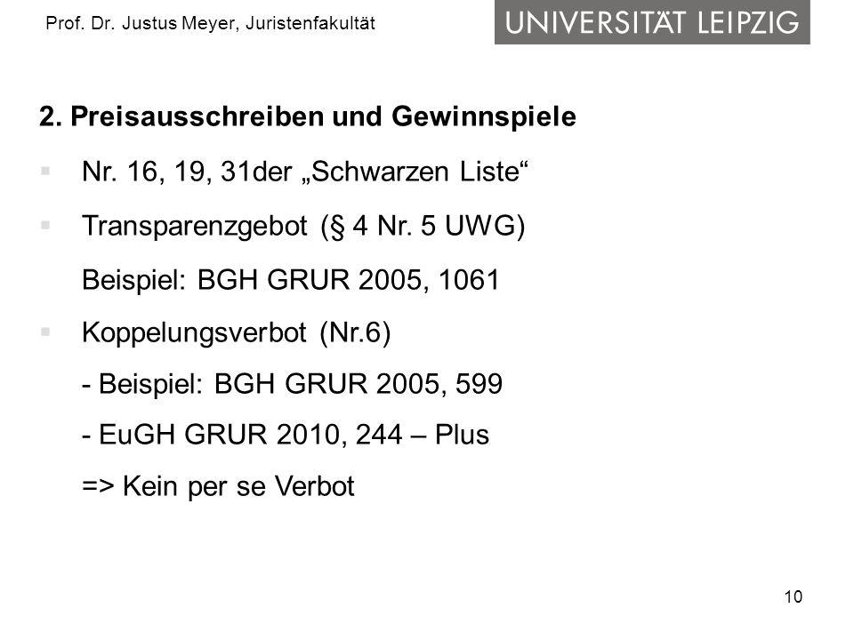 """10 Prof. Dr. Justus Meyer, Juristenfakultät 2. Preisausschreiben und Gewinnspiele  Nr. 16, 19, 31der """"Schwarzen Liste""""  Transparenzgebot (§ 4 Nr. 5"""
