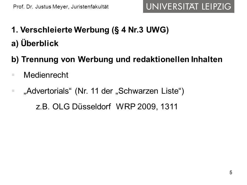 5 Prof. Dr. Justus Meyer, Juristenfakultät 1. Verschleierte Werbung (§ 4 Nr.3 UWG) a) Überblick b) Trennung von Werbung und redaktionellen Inhalten 