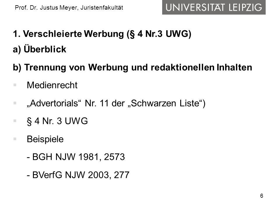 6 Prof. Dr. Justus Meyer, Juristenfakultät 1. Verschleierte Werbung (§ 4 Nr.3 UWG) a) Überblick b) Trennung von Werbung und redaktionellen Inhalten 