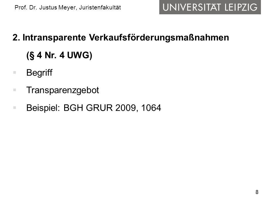 8 Prof.Dr. Justus Meyer, Juristenfakultät 2. Intransparente Verkaufsförderungsmaßnahmen (§ 4 Nr.