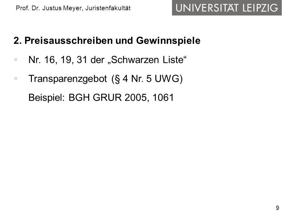 """9 Prof. Dr. Justus Meyer, Juristenfakultät 2. Preisausschreiben und Gewinnspiele  Nr. 16, 19, 31 der """"Schwarzen Liste""""  Transparenzgebot (§ 4 Nr. 5"""