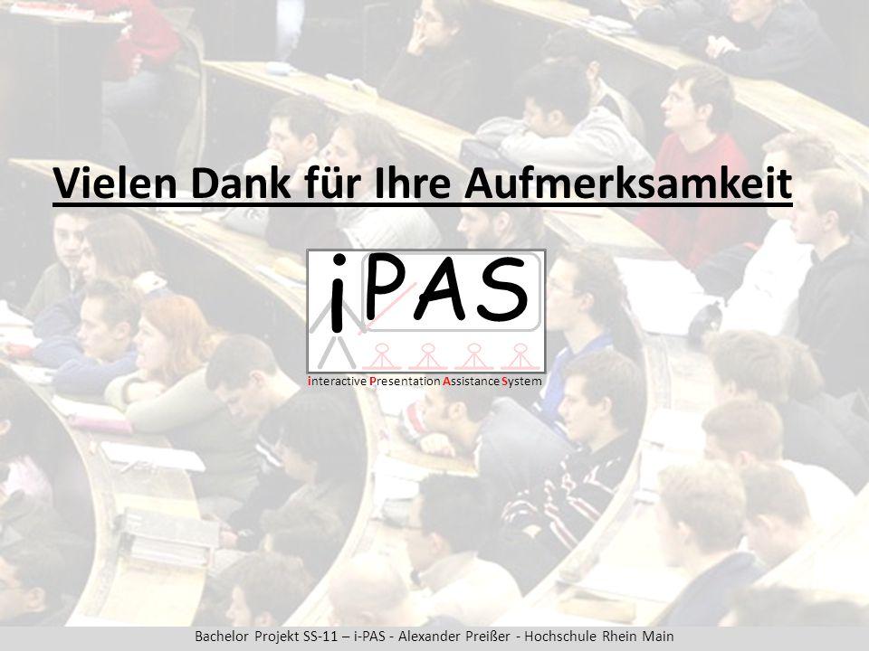 Vielen Dank für Ihre Aufmerksamkeit interactive Presentation Assistance System PAS i